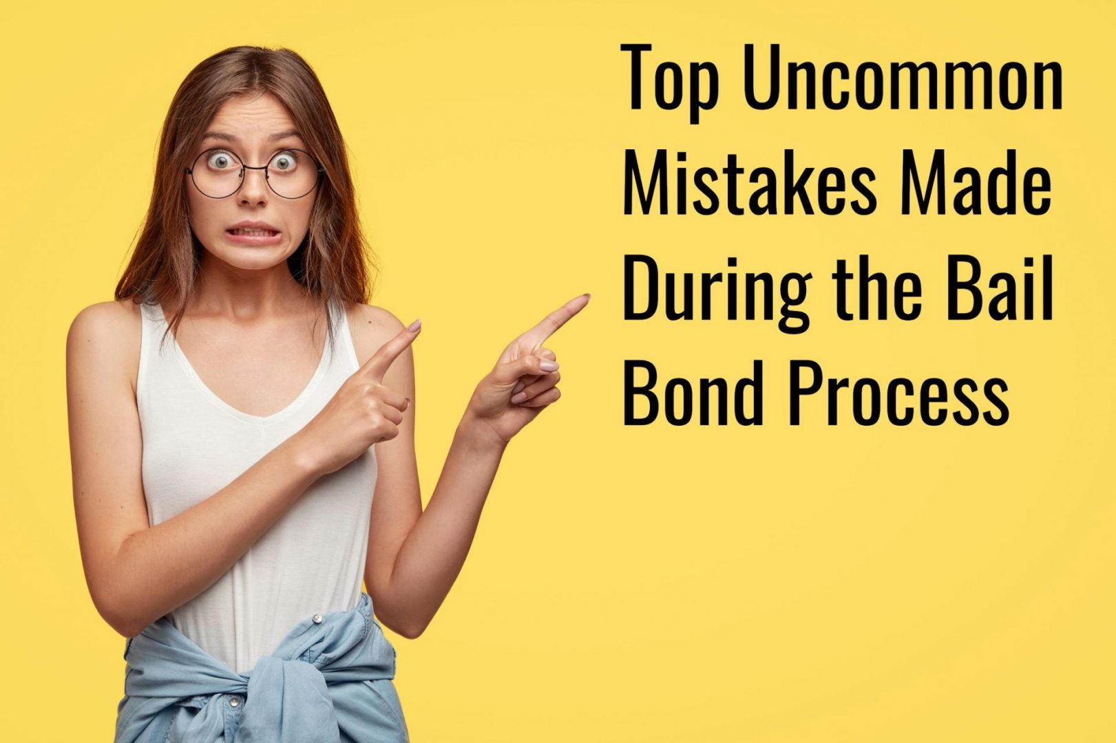 Top Uncommon Mistakes Made During the Bail Bond Process