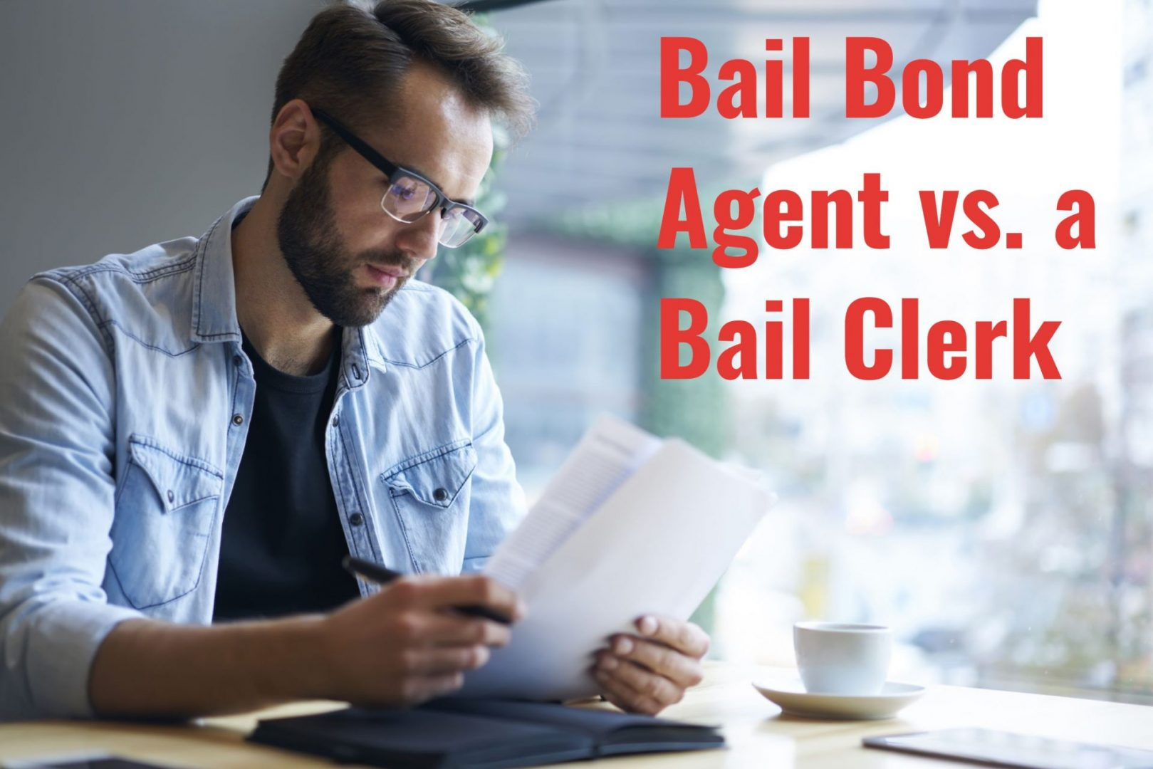 What's The Difference Between A Bail Bond Agent and a Bail Clerk?